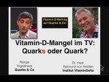 Quarks &amp Co behauptet, dass Vitamin D Mangel kein Problem sei !