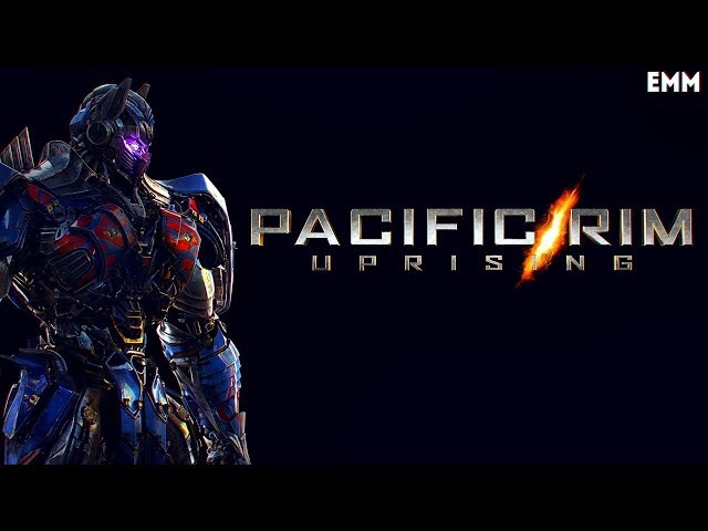 Transformers: The Last Knight (Pacific Rim: Uprising Style)
