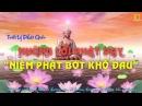 Những Lời Phật Dạy - Niệm Phật Bớt Khổ Đau