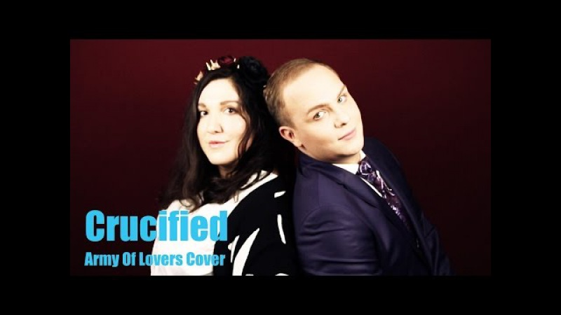 Crucified - acoustic Army Of Lovers cover by countertenor and contralto