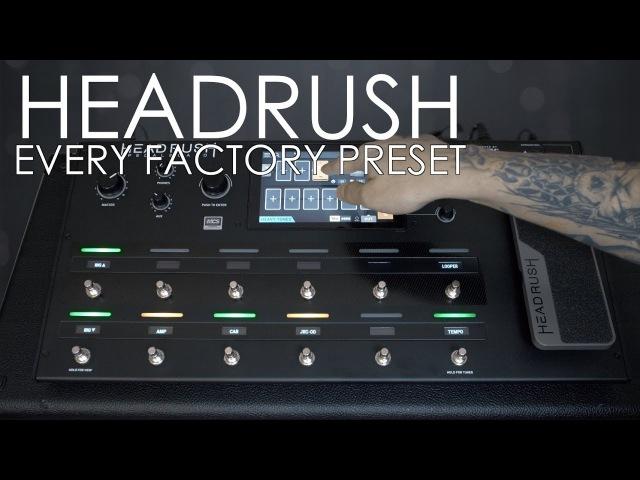 Headrush - Every Factory Preset