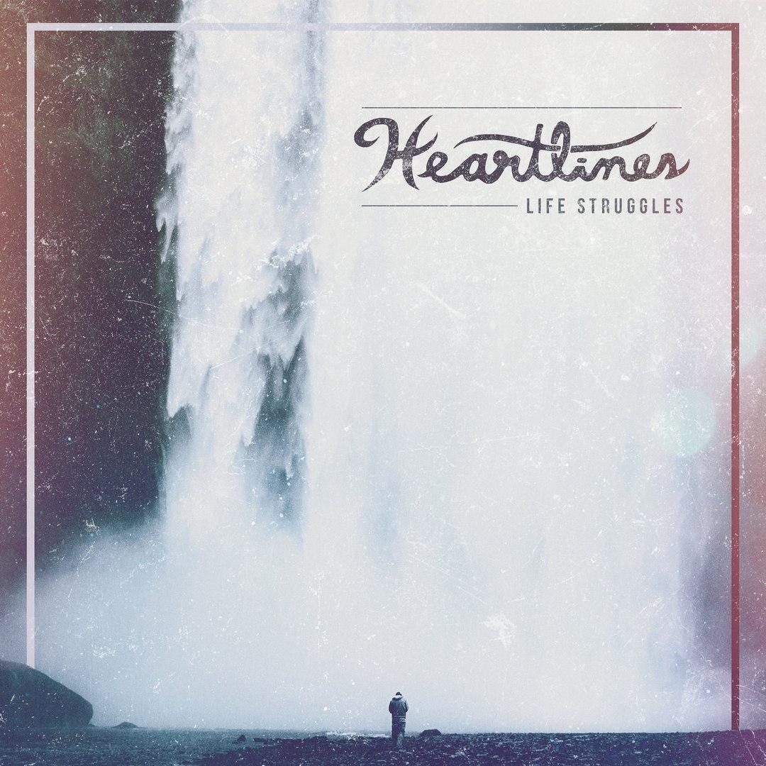 Heartlines - Life Struggles [EP] (2017)