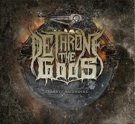 Dethrone The Gods - Tyrants Ascending [EP] (2017)