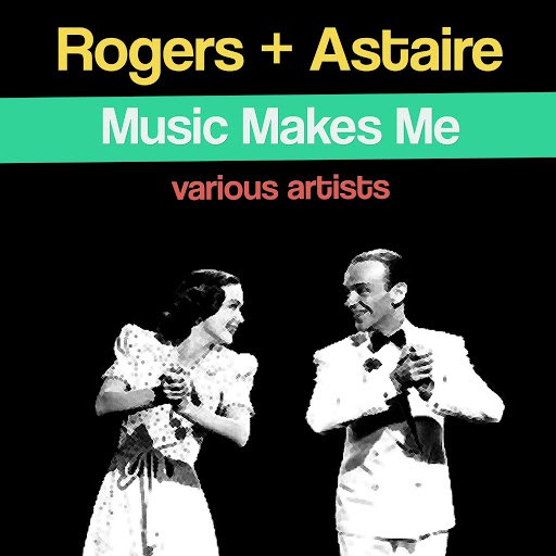 Fred Astaire альбом Rogers + Astaire: Music Makes Me