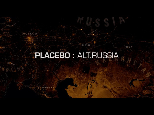 PLACEBO: ALT.RUSSIA TRAILER (PRIVATE)
