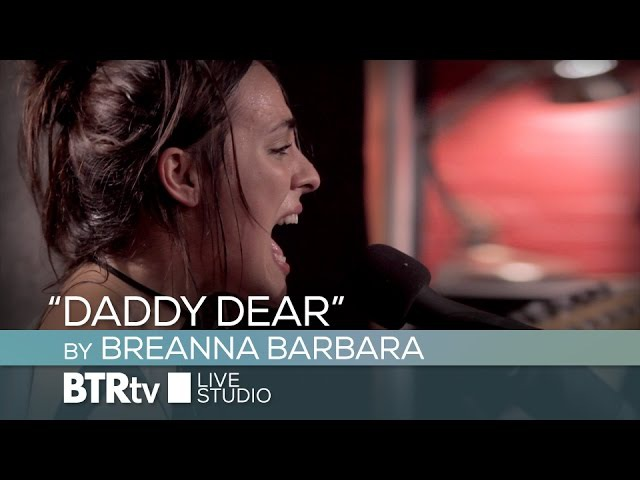 Daddy Dear by Breanna Barbara - BTR Live Studio [ep598.5]