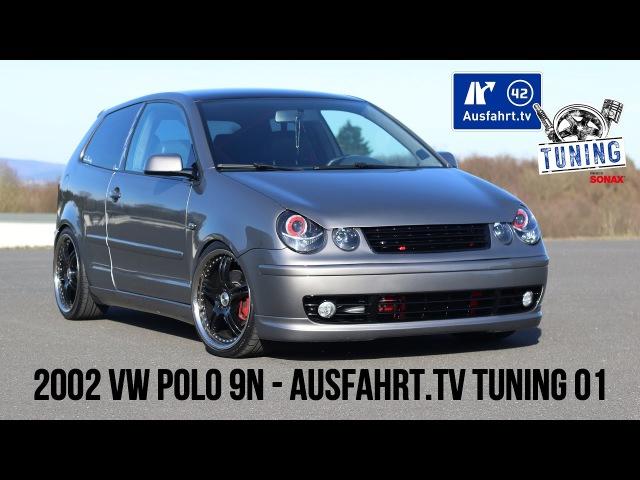 Ausfahrt.TV Tuning - Folge 01: VW Polo 9N Tuning inkl. Car Porn!