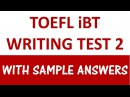 Toefl iBT writing test 2 - with sample answers