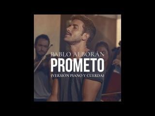 Pablo Alboran - Prometo (Versión piano y cuerda) (Audio Oficial)