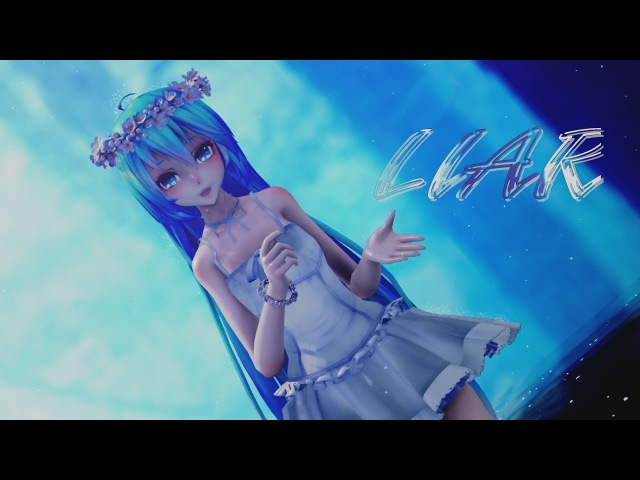 ≡MMD≡ Hatsune Miku - Liar [4KUHD60FPS][Eng sub][Wallpapers Video DL]