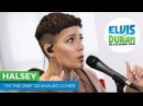 Halsey - I'm The One DJ Khaled Cover | Elvis Duran Live
