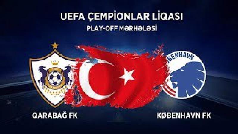Türkiyə kanalında Qarabağ FK - Kopenhageni keçməsi haqqında danışıldı.
