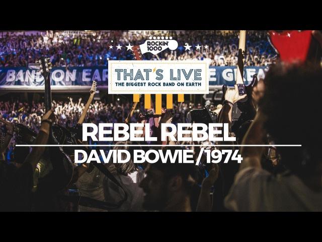 Rebel Rebel - Rockin1000 Thats Live Official