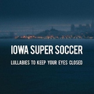 Iowa Super Soccer - Let Me Die