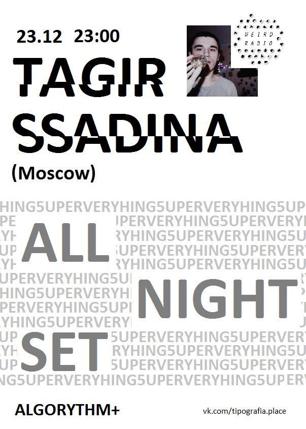 Афиша Тула Algorythm+: Tagir Ssadina (Weird Radio)