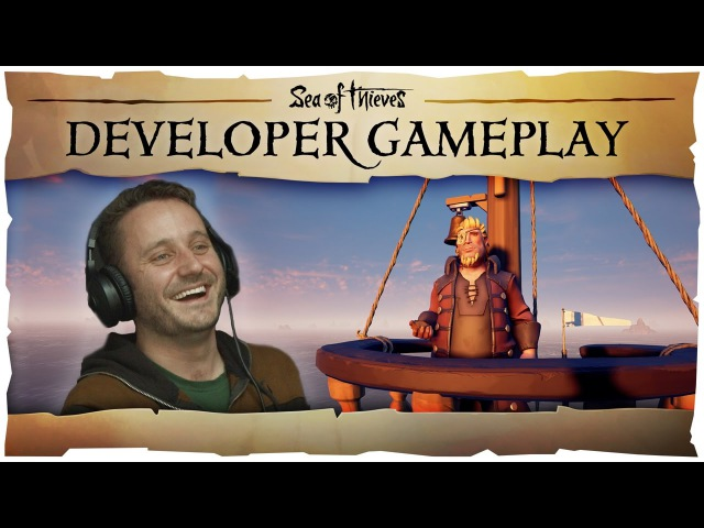 Sea of Thieves Developer Gameplay 2: This is Unacceptable!