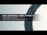Max Graham &amp Neev Kennedy - Guiding Light (Mike Saint-Jules Interstellar Mix) Cycles