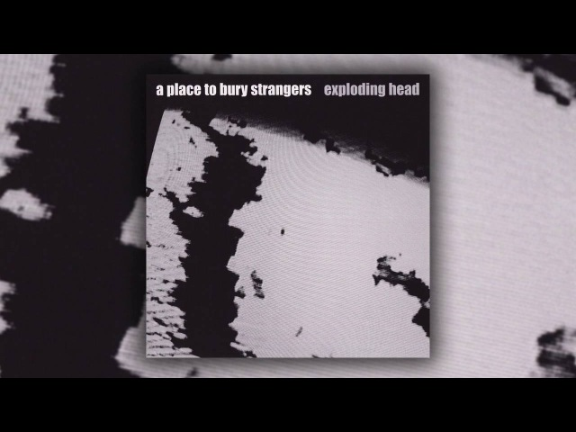 A Place to Bury Strangers - Everything Always Goes Wrong