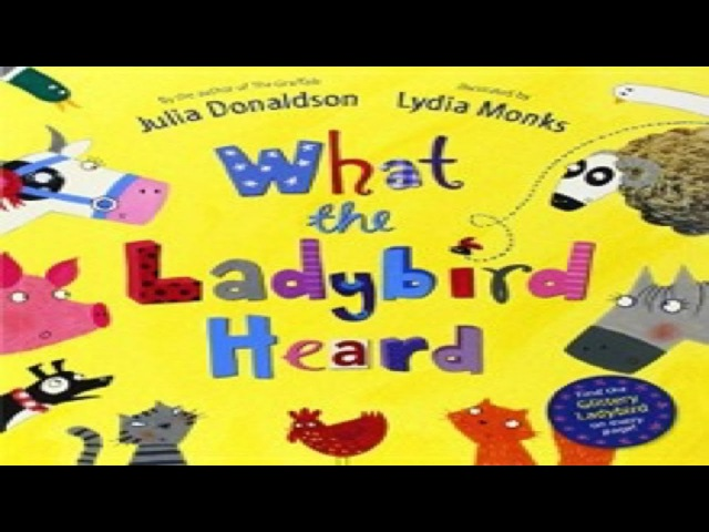 What the Ladybird Heard by Julia Donaldson -Read Aloud