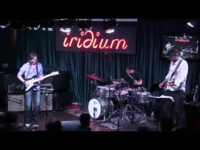 Wayne Krantz with Keith Carlock and Tim Lefebvre - Iridium NYC 4-14-12