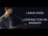 Linkin Park - Looking for an answer (live from Celebrate Life show 10.27.2017) Русские субтитры