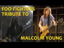 See FOO FIGHTERS Live Tribute to AC/DC's MALCOLM YOUNG