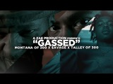 Montana Of 300 x $avage x TO3 - Gassed (Official Music Video) Shot By @AZaeProduction