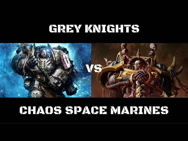Grey Knights vs Chaos Space Marines 1500pts Battle Report