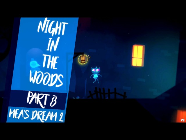 Night in the woods Gameplay pc   part 8   Mae's 2nd Dream