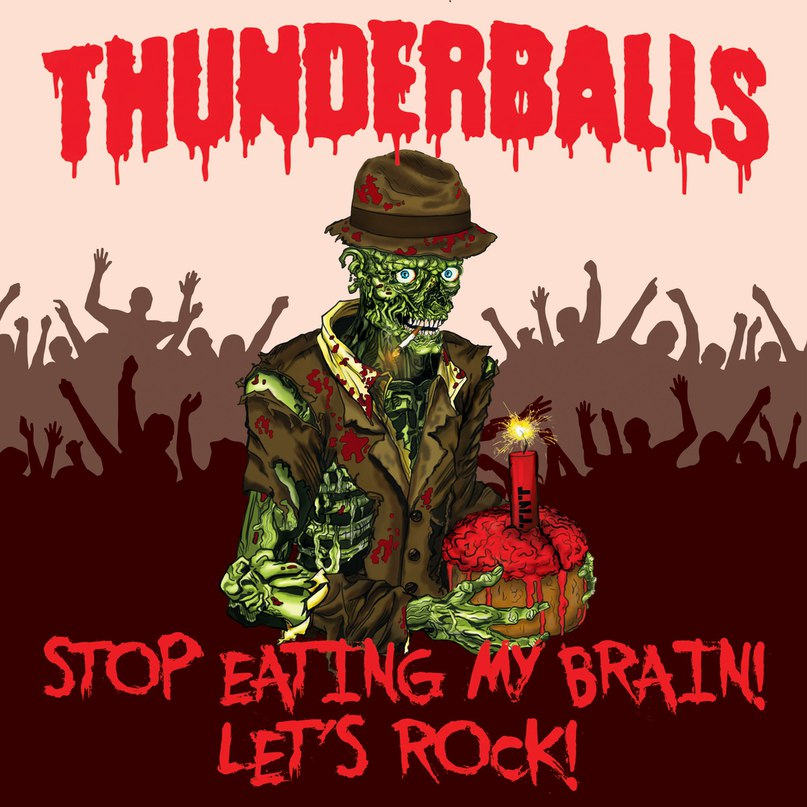 Дебютный EP группы THUNDERBALLS - Stop Eat My Brain! Let`s Rock! (2017)