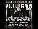 DJ Khaled — All I Do Is Win (Remix) (feat. T-Pain, Swizz Beatz, Rick Ross, Busta Rhymes, P. Diddy, Nicki Minaj & 3 boys)
