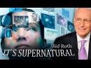 Наука и пророчества. ЧТО ЖДЁТ НАС В БУДУЩЕМ Это сверхъестественно Сид Рот