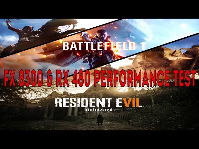 Battlefield 1 Single Resident Evil 7 | FX-8300 @ 4,2GHz RX 480 8Gb Ultra Performance Test