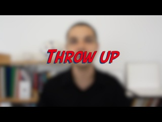 Throw up - W42D2 - Daily Phrasal Verbs - Learn English online free video lessons