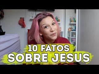 10 FATOS SOBRE JESUS