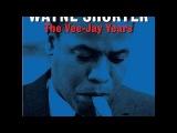 Wayne Shorter - The Vee-Jay Years (Not Now Music) Full Album