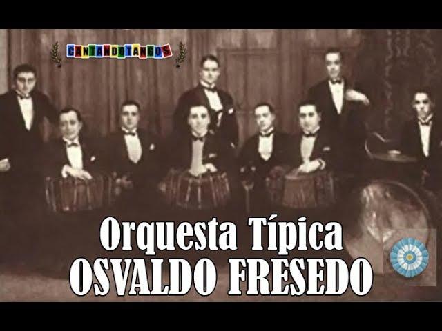 OSVALDO FRESEDO ERNESTO FAMA OJOS MATREROS VIEJA MILONGA TANGOS 1928