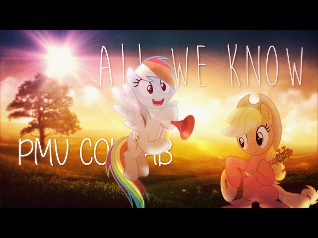 [PMV Collab] All We Know