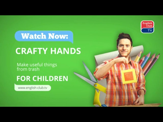 Learn English - Crafty Hands 0001 (date: 18.06.2017)