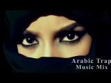 Arabic Music Trap Mix