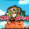 """""""Tres Amigos"""""""