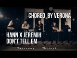 Hann x Jeremih - Don't Tell EM | HIP-HOP choreo by VERONA