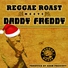 Daddy Freddy, Reggae Roast - Steppin'