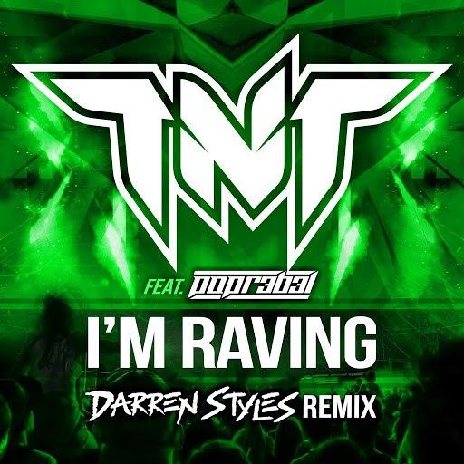 TNT альбом I'm Raving (Darren Styles Remix)