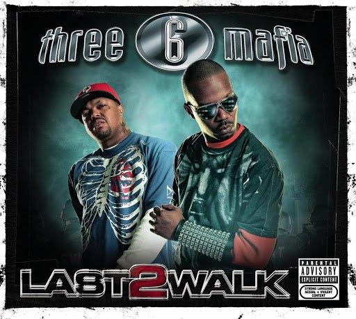Three 6 Mafia альбом Last 2 Walk