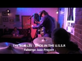 THE BEATLES - BACK IN THE U.S.S.R  Faberge Jazz Project