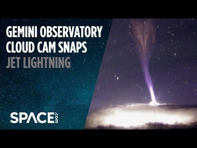 Jet Lightning Cloud Cam Spots Rarely Seen 'Gigantic Jets'