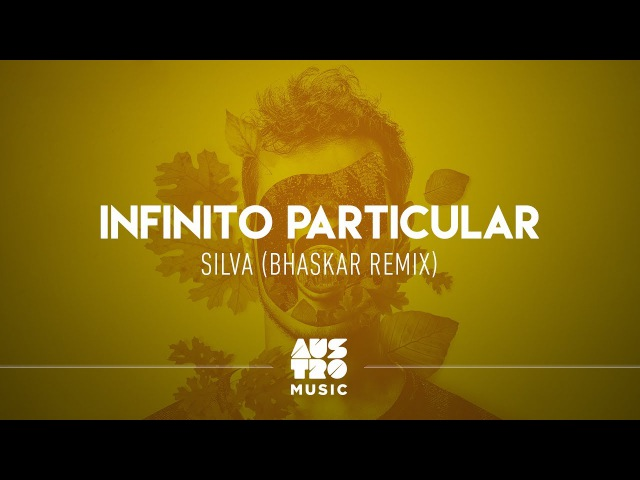 Silva Infinito Particular Bhaskar Remix Austro Motion