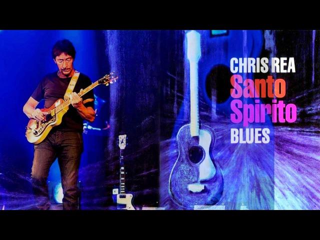 Chris Rea Santo Spirito Blues 2011 Album Medley