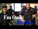 I'm Only Human | Police Motivation